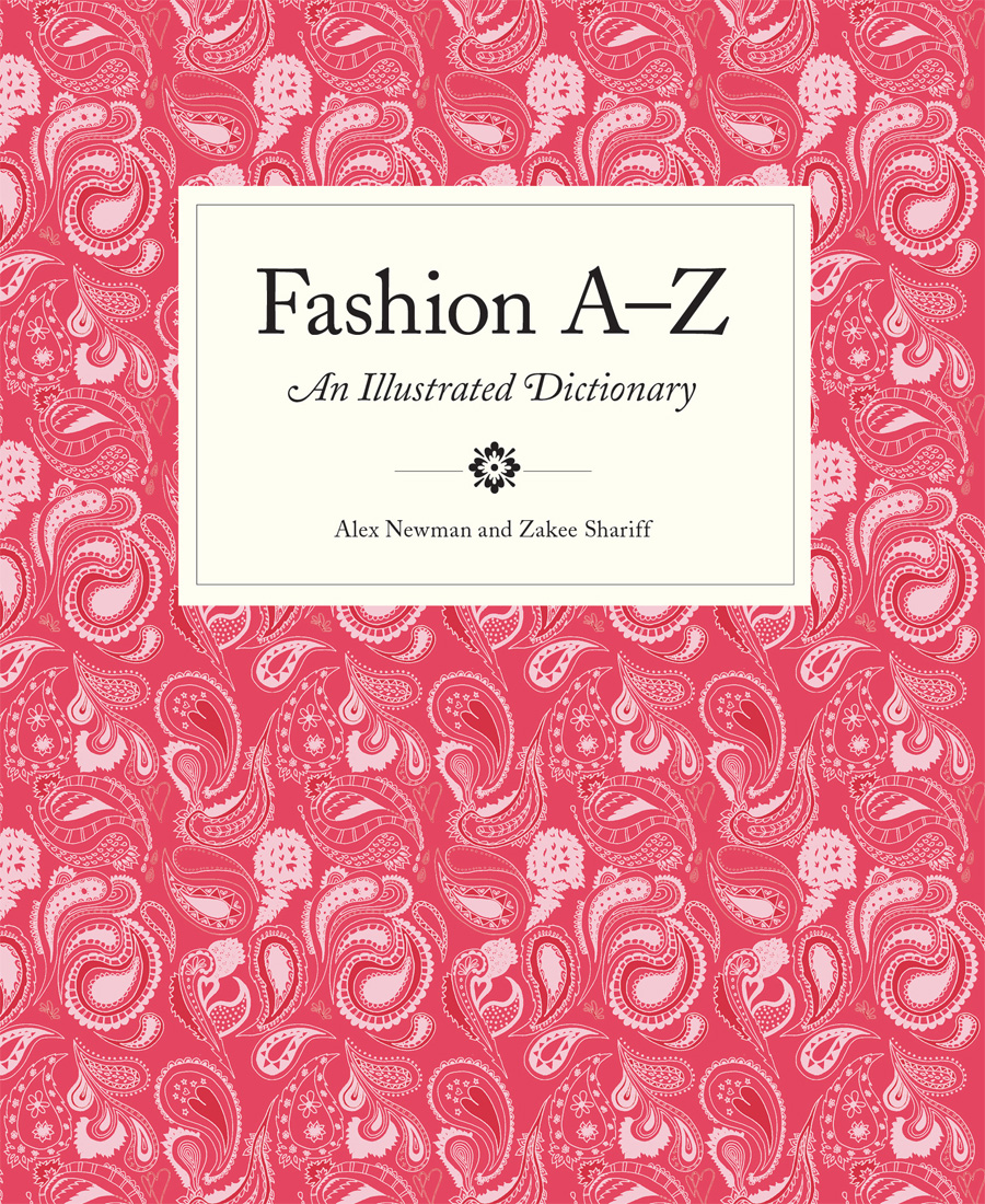 Fashion A to Z, An Illustrated Dictionary, for Laurence King Publishing